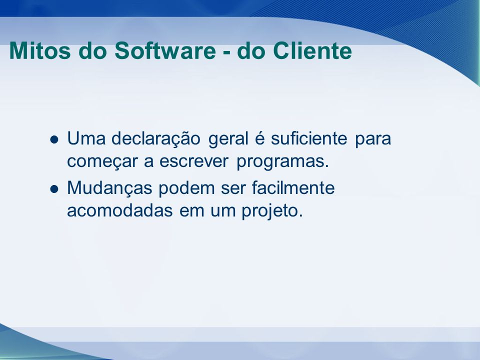 Mitos do Software - do Cliente