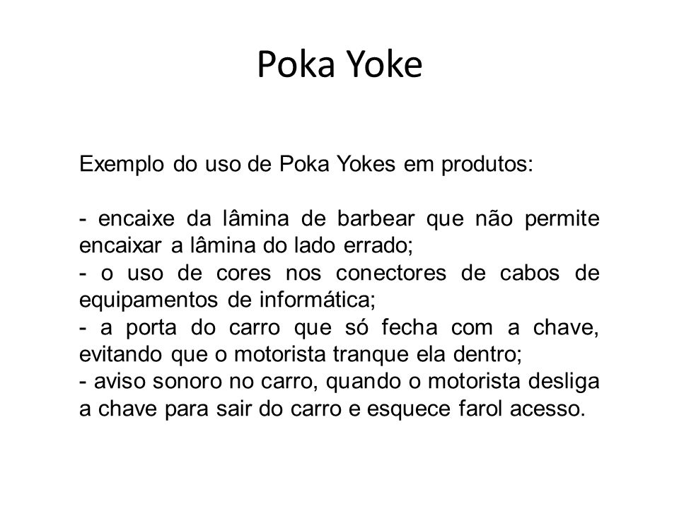 Poka Yoke Exemplo do uso de Poka Yokes em produtos: