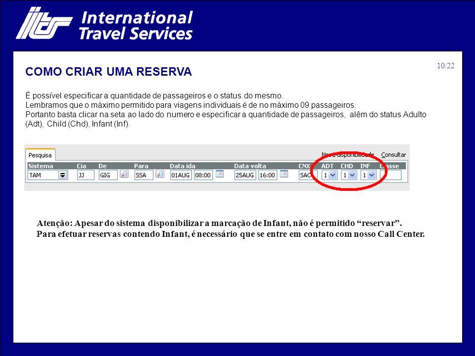 10/22 COMO CRIAR UMA RESERVA. É possível especificar a quantidade de passageiros e o status do mesmo.