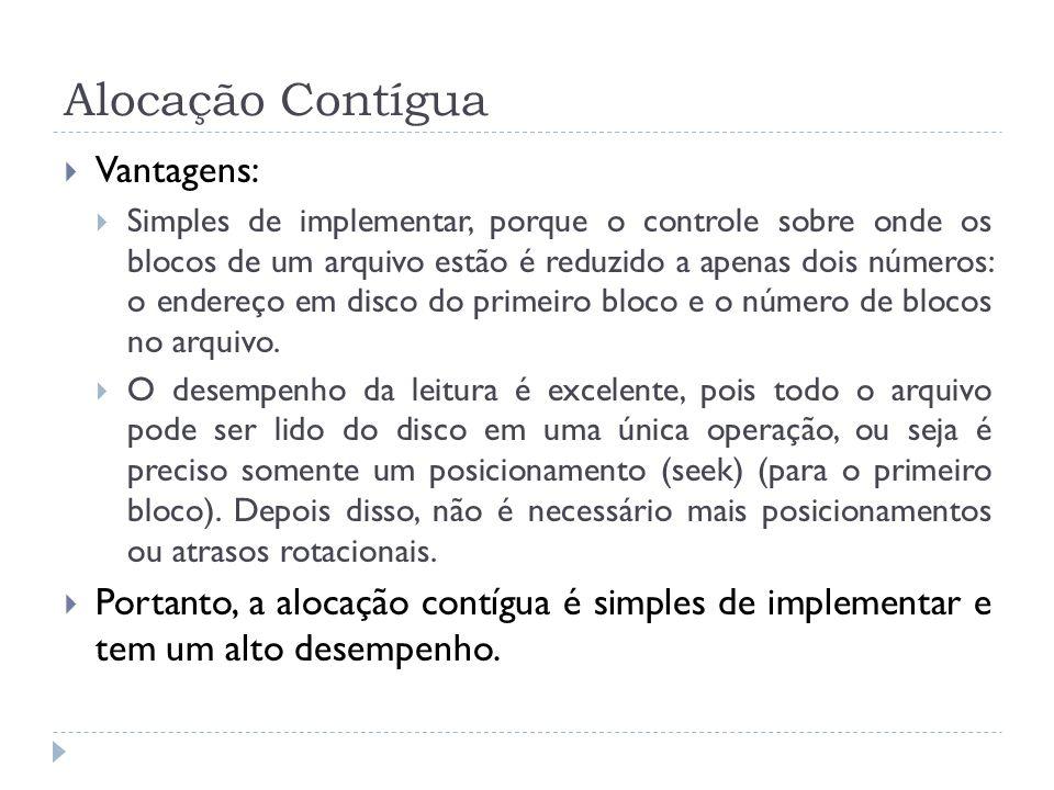 Alocação Contígua Vantagens: