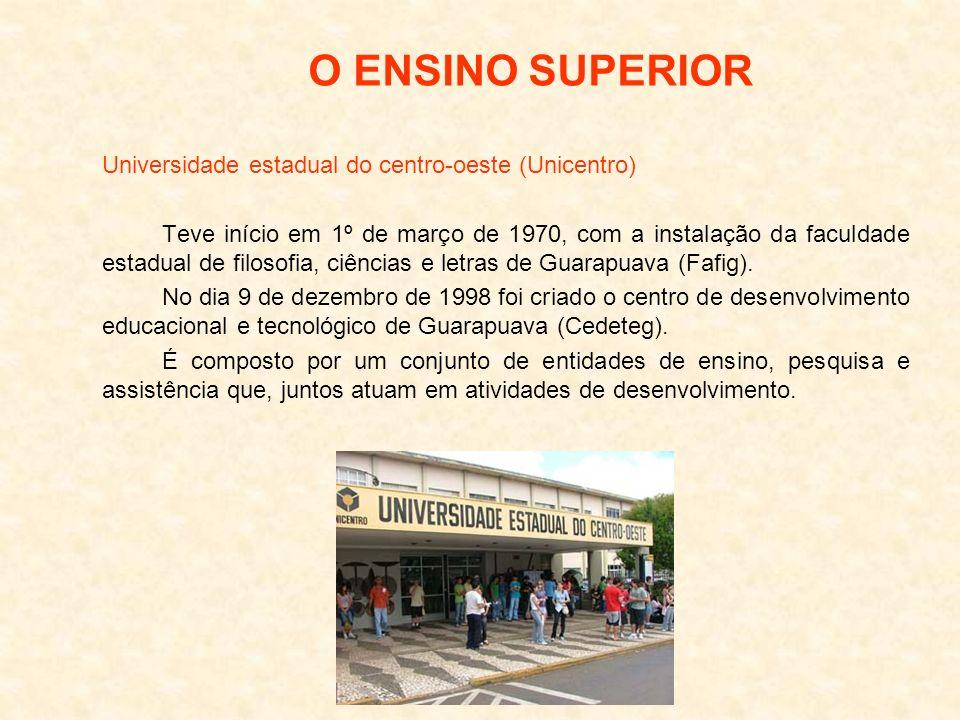 O ENSINO SUPERIOR Universidade estadual do centro-oeste (Unicentro)