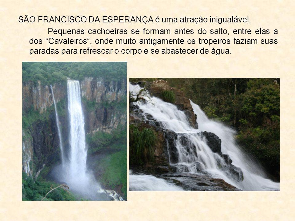 SÃO FRANCISCO DA ESPERANÇA é uma atração inigualável.