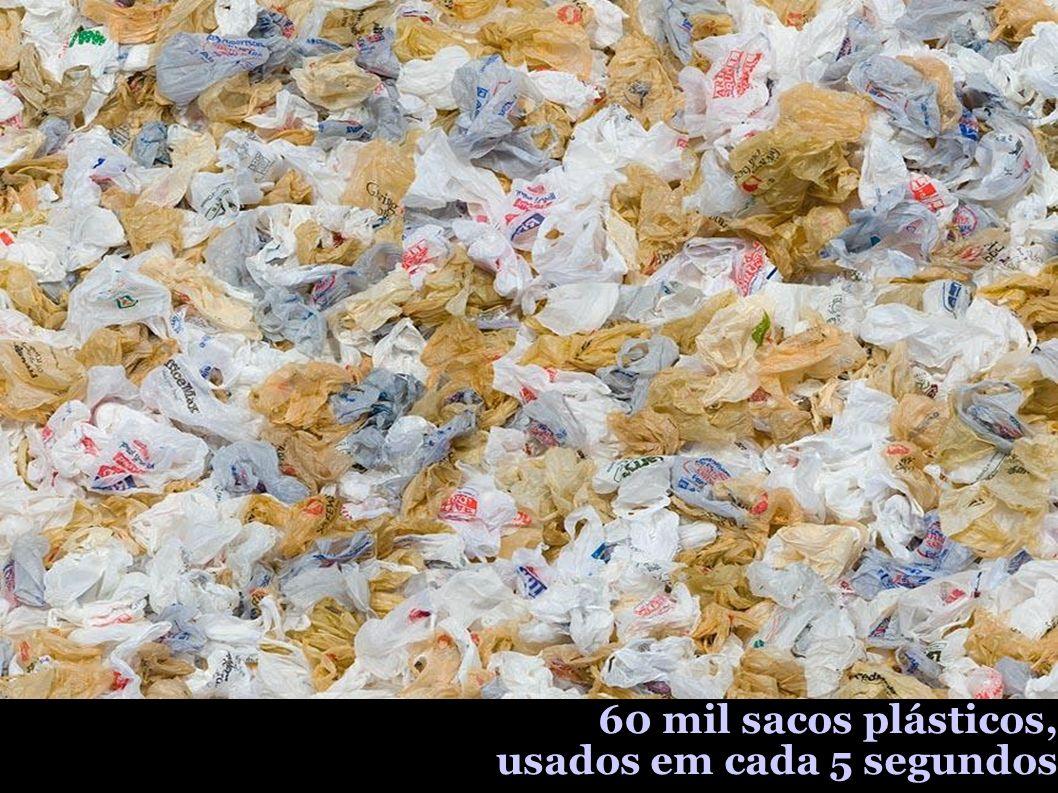 60 mil sacos plásticos, usados em cada 5 segundos