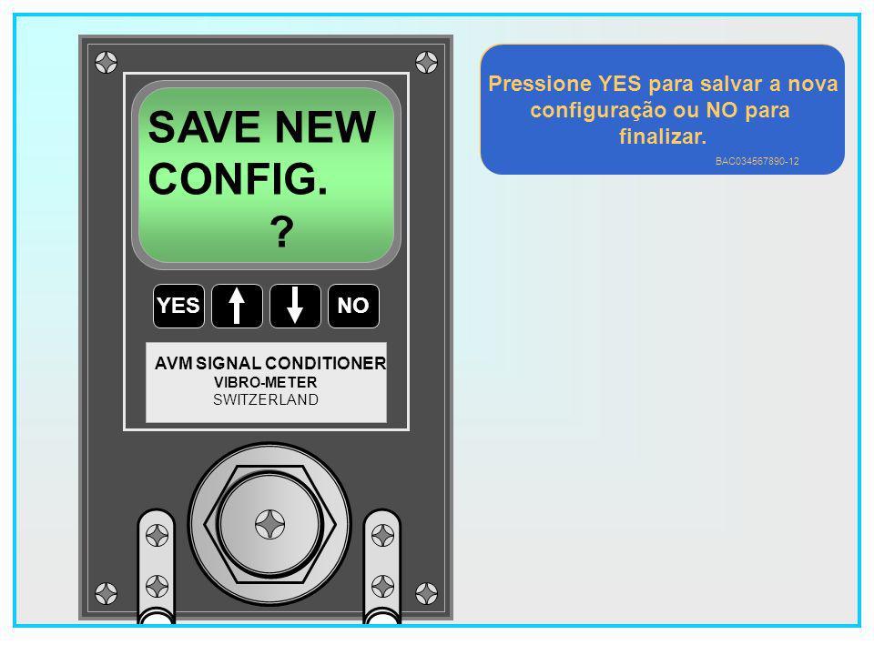 Pressione YES para salvar a nova configuração ou NO para