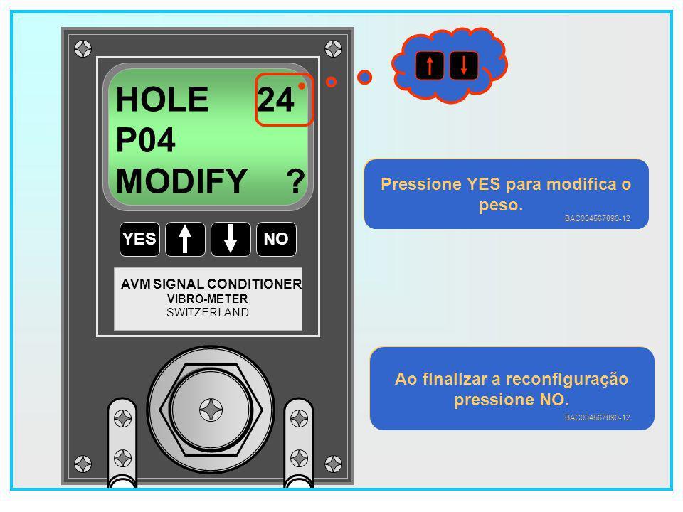 Pressione YES para modifica o Ao finalizar a reconfiguração