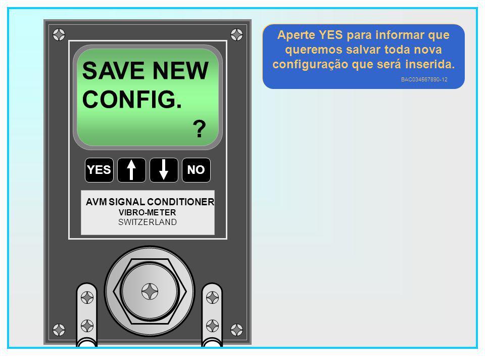 SAVE NEW CONFIG. Aperte YES para informar que