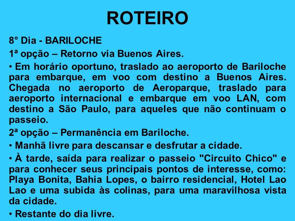 ROTEIRO 8° Dia - BARILOCHE 1ª opção – Retorno via Buenos Aires.