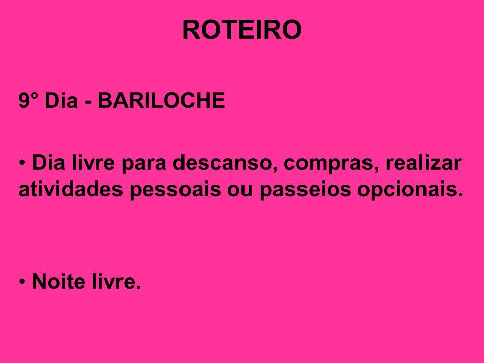 ROTEIRO 9° Dia - BARILOCHE