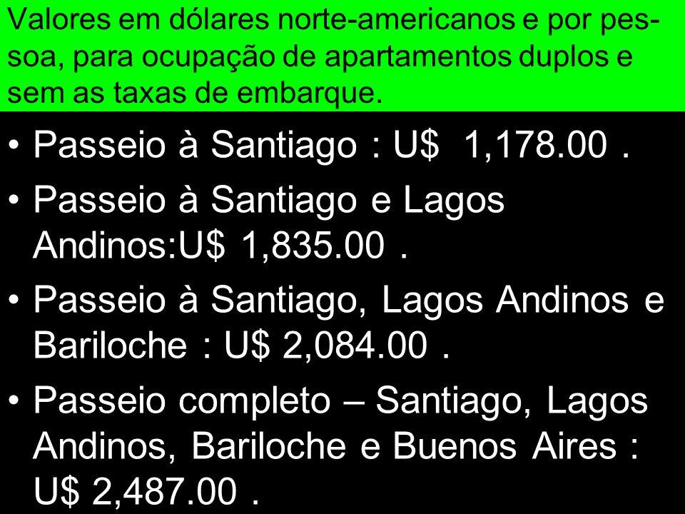 Passeio à Santiago e Lagos Andinos:U$ 1,835.00 .