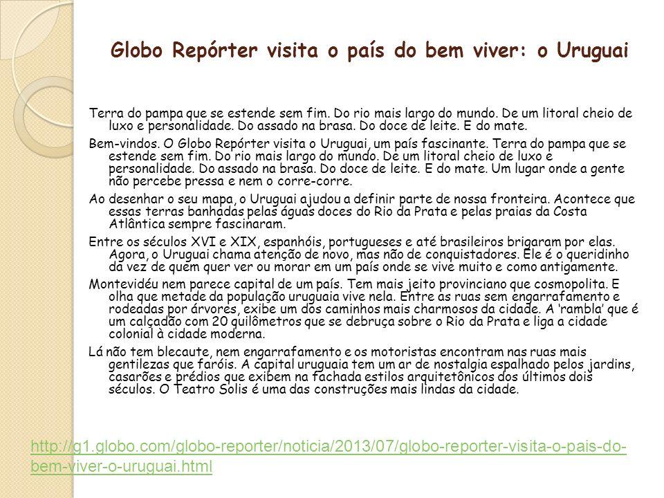 Globo Repórter visita o país do bem viver: o Uruguai
