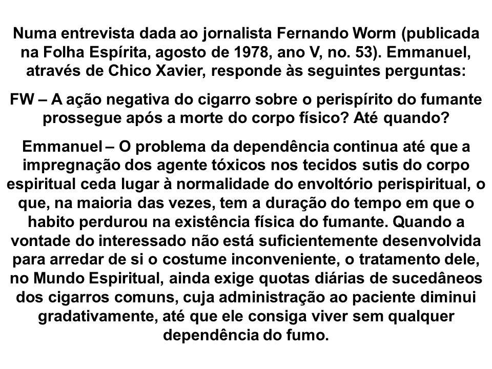 Numa entrevista dada ao jornalista Fernando Worm (publicada na Folha Espírita, agosto de 1978, ano V, no. 53). Emmanuel, através de Chico Xavier, responde às seguintes perguntas: