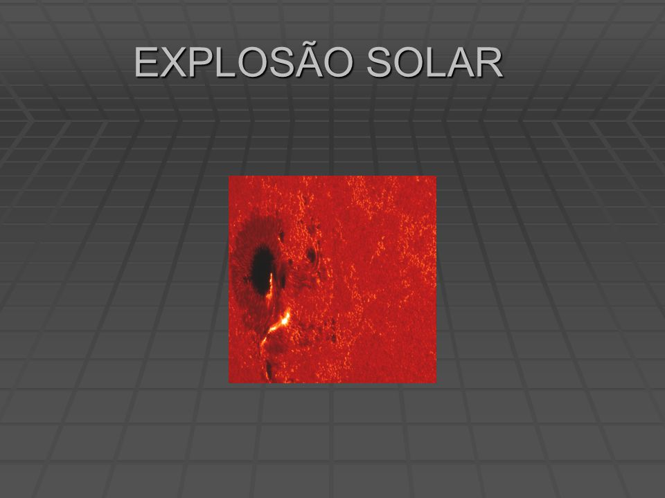 EXPLOSÃO SOLAR