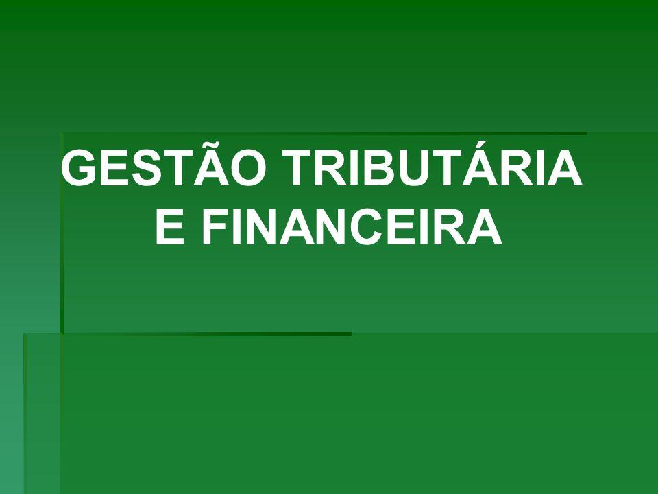 GESTÃO TRIBUTÁRIA E FINANCEIRA