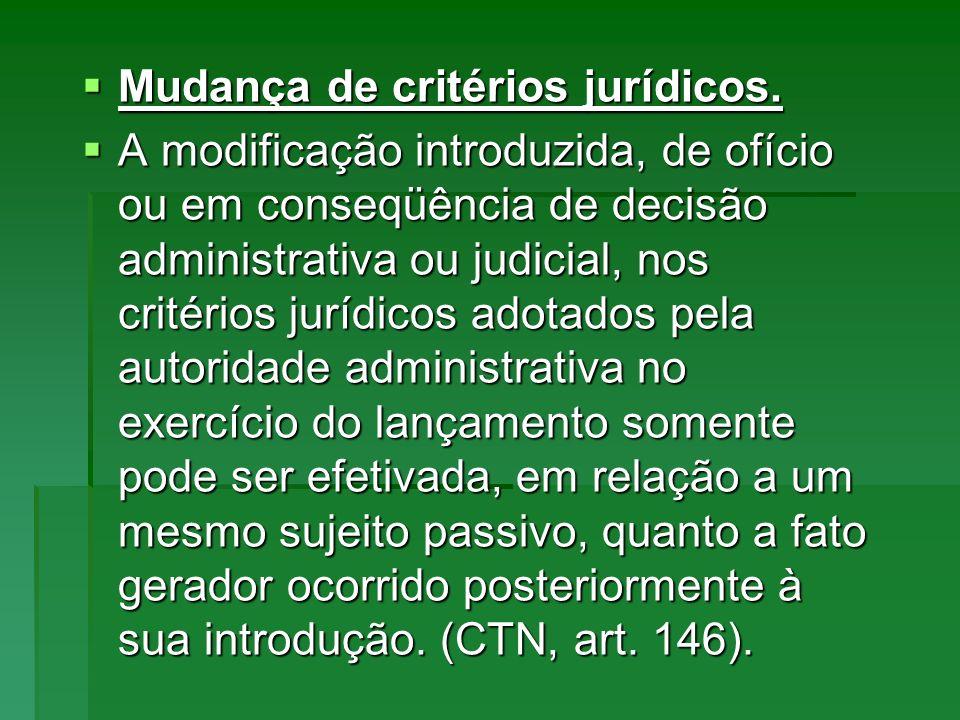 Mudança de critérios jurídicos.