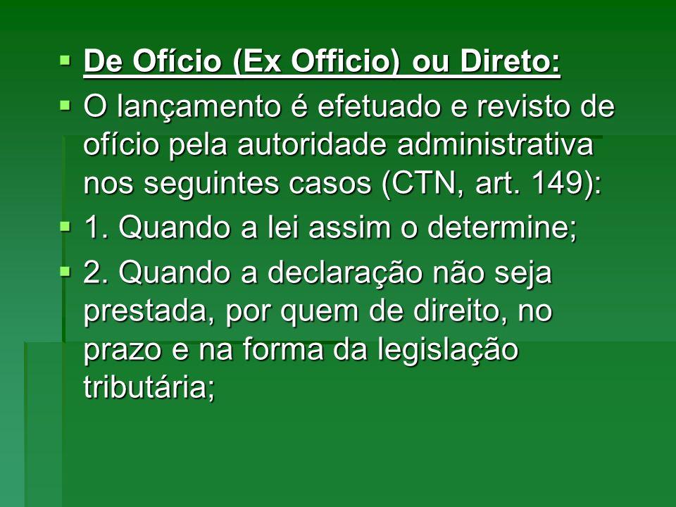 De Ofício (Ex Officio) ou Direto: