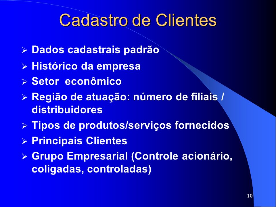 Cadastro de Clientes Dados cadastrais padrão Histórico da empresa
