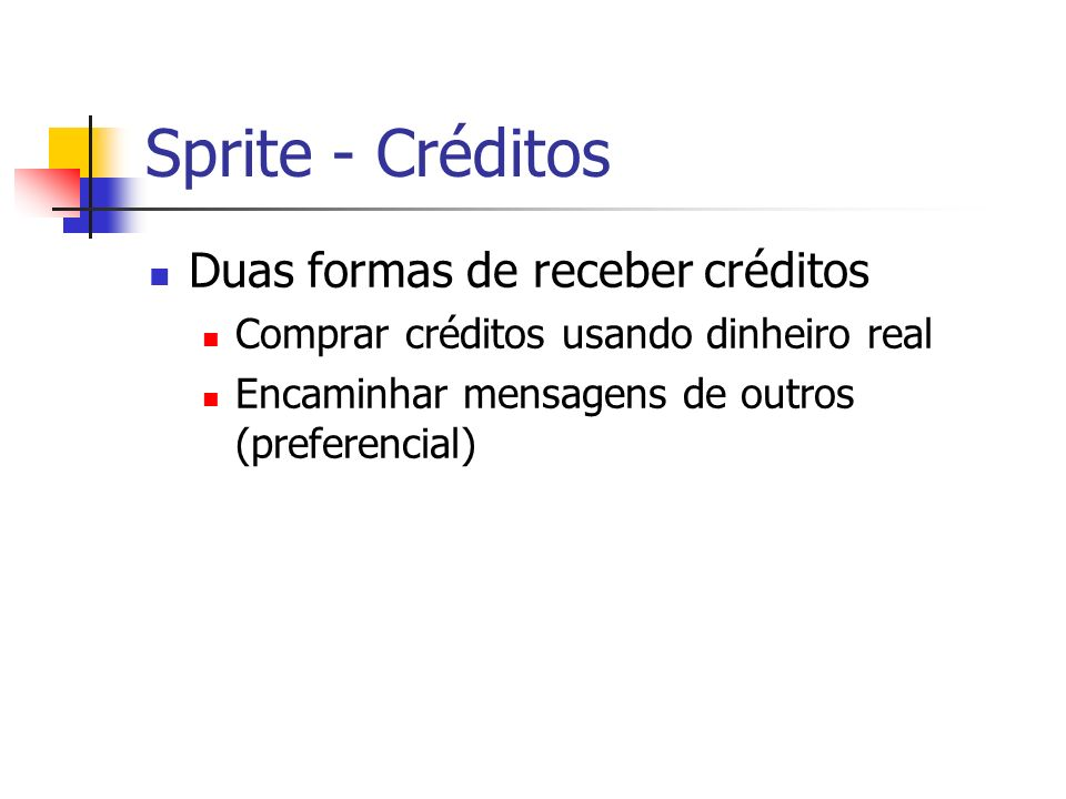Sprite - Créditos Duas formas de receber créditos