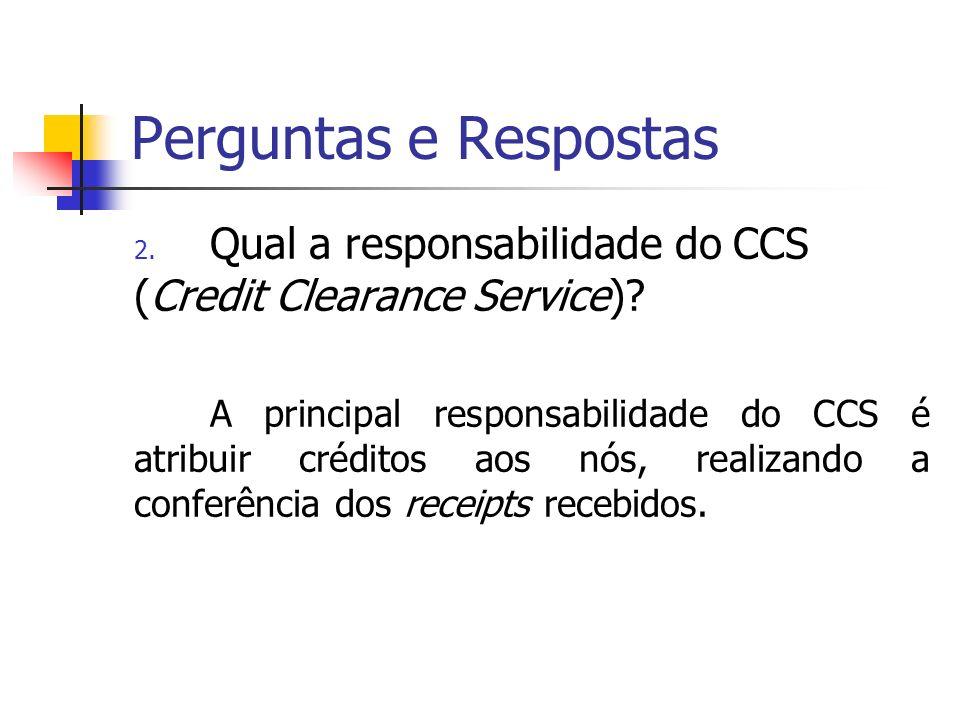 Perguntas e Respostas Qual a responsabilidade do CCS (Credit Clearance Service)