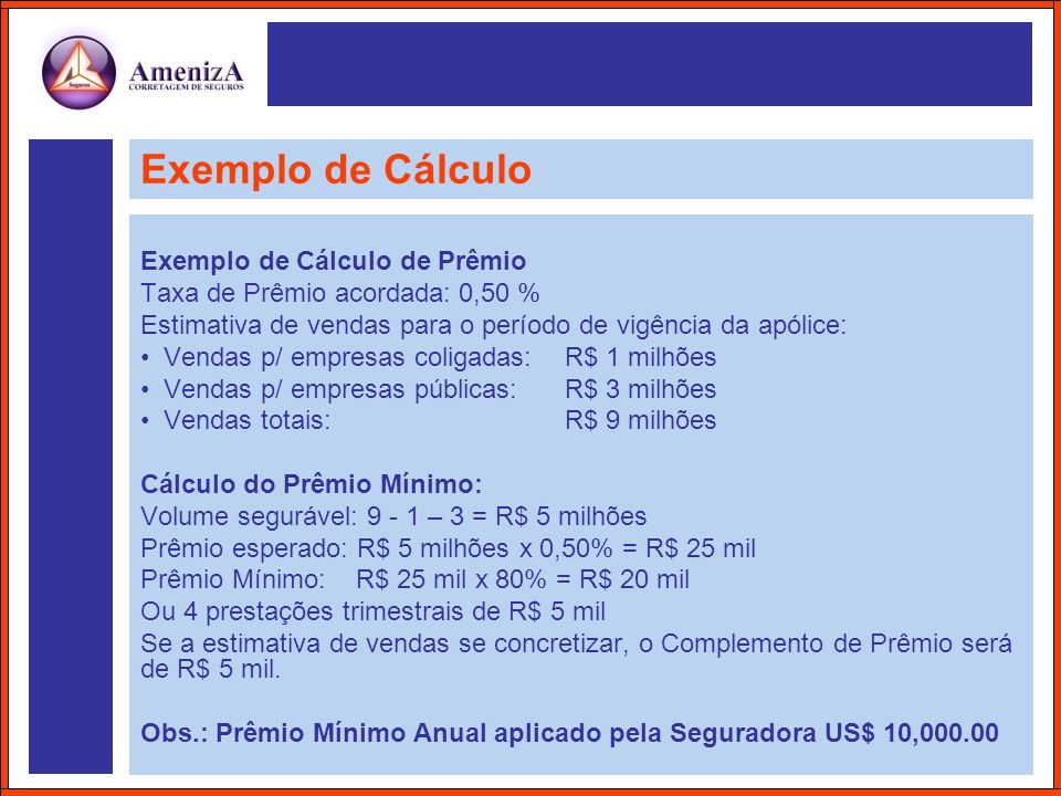 Exemplo de Cálculo Exemplo de Cálculo de Prêmio