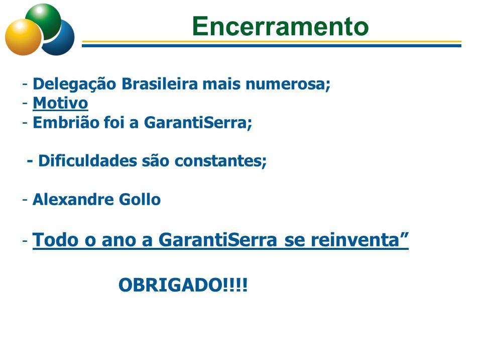 Encerramento OBRIGADO!!!! Delegação Brasileira mais numerosa; Motivo