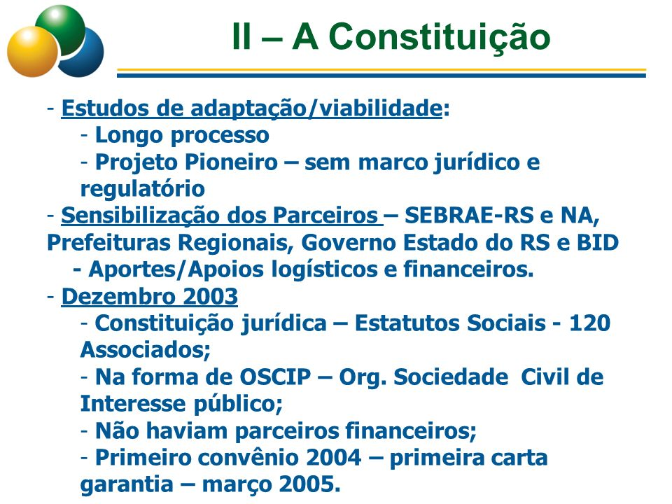 II – A Constituição Estudos de adaptação/viabilidade: Longo processo