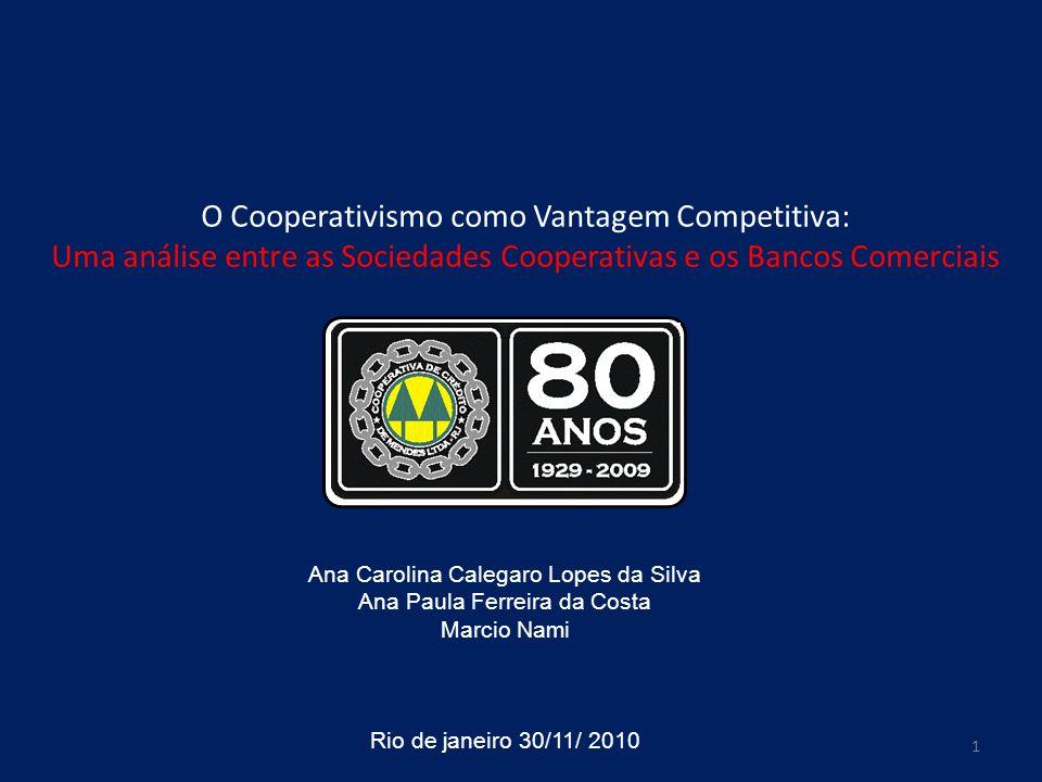 O Cooperativismo como Vantagem Competitiva: Uma análise entre as Sociedades Cooperativas e os Bancos Comerciais