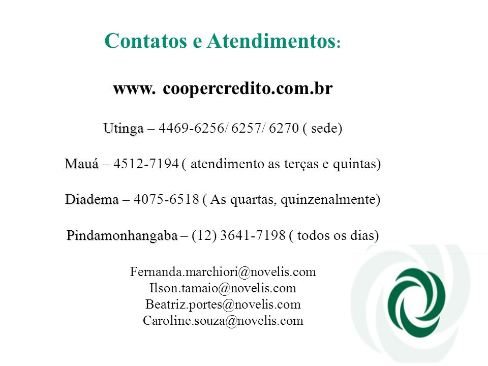 Contatos e Atendimentos: www. coopercredito.com.br