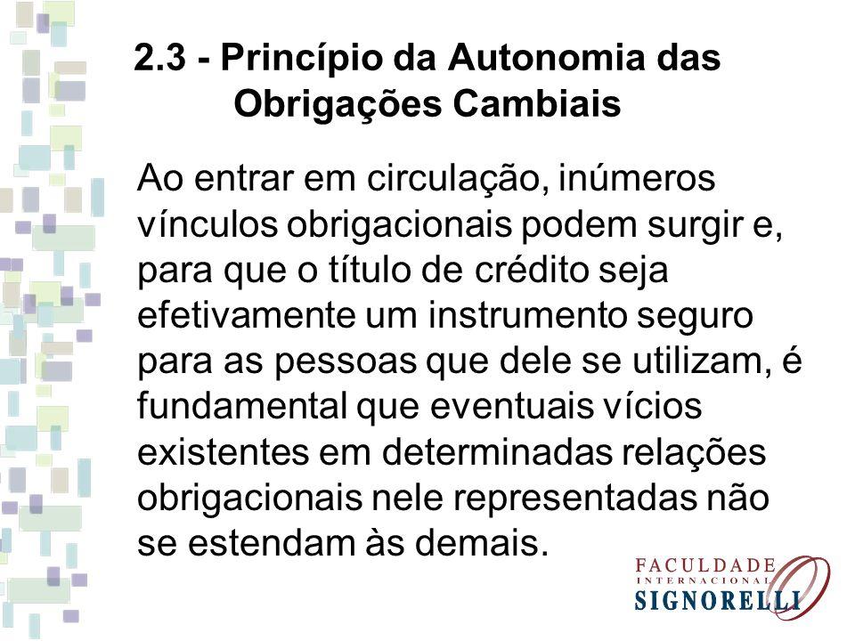 2.3 - Princípio da Autonomia das Obrigações Cambiais
