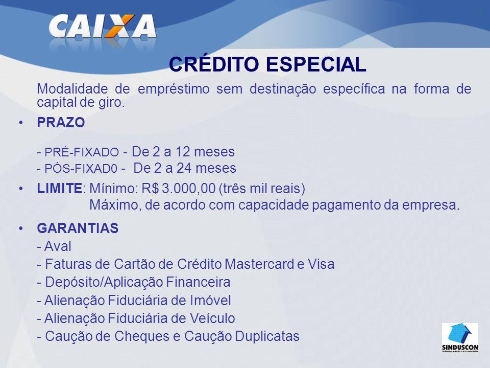 CRÉDITO ESPECIAL Modalidade de empréstimo sem destinação específica na forma de capital de giro.