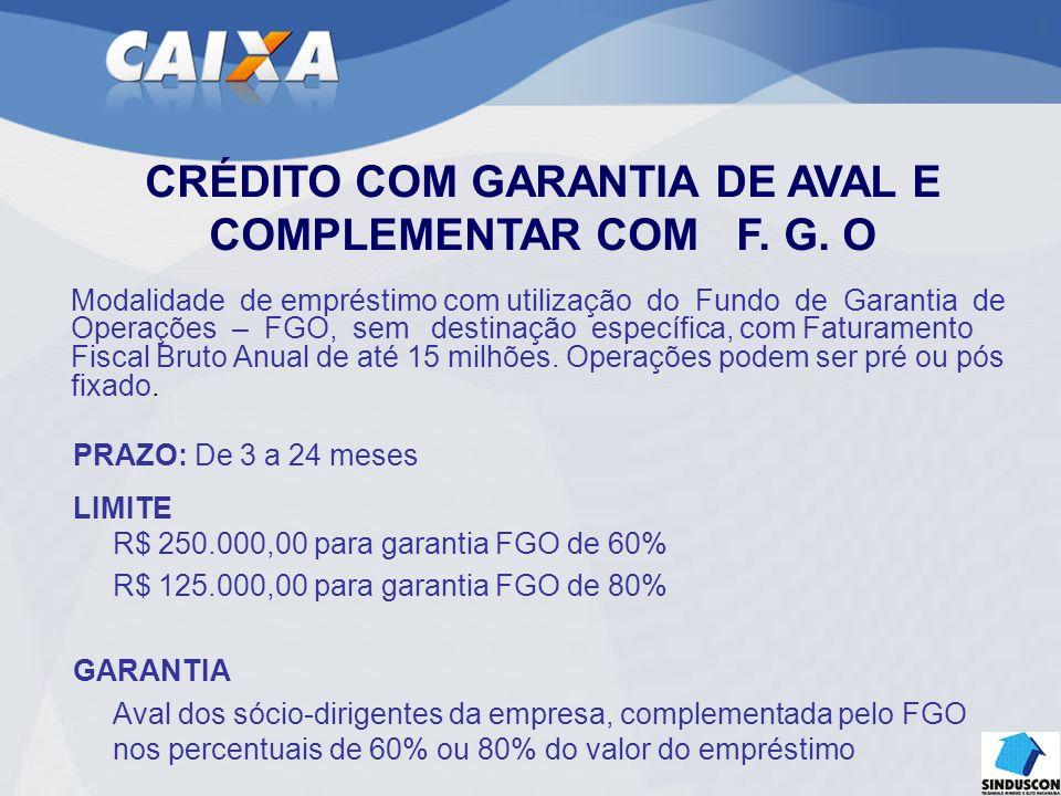 CRÉDITO COM GARANTIA DE AVAL E COMPLEMENTAR COM F. G. O
