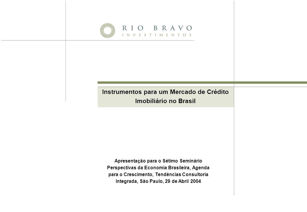 Instrumentos para um Mercado de Crédito Imobiliário no Brasil