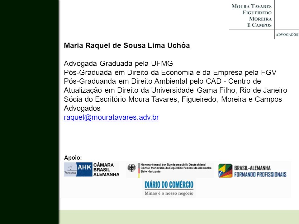 Maria Raquel de Sousa Lima Uchôa Advogada Graduada pela UFMG