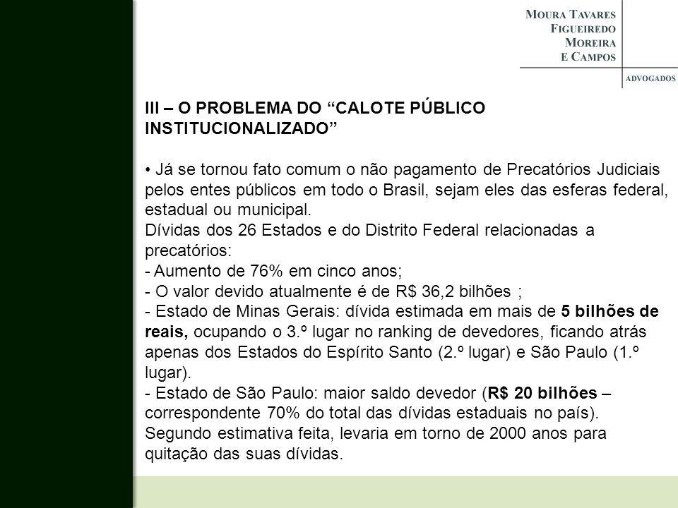 III – O PROBLEMA DO CALOTE PÚBLICO INSTITUCIONALIZADO