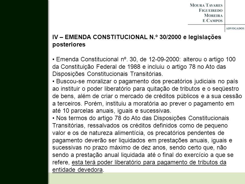 IV – EMENDA CONSTITUCIONAL N.º 30/2000 e legislações posteriores