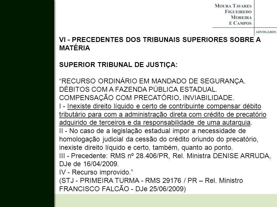 VI - PRECEDENTES DOS TRIBUNAIS SUPERIORES SOBRE A MATÉRIA