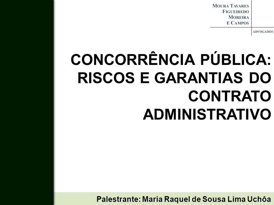 CONCORRÊNCIA PÚBLICA: RISCOS E GARANTIAS DO CONTRATO ADMINISTRATIVO