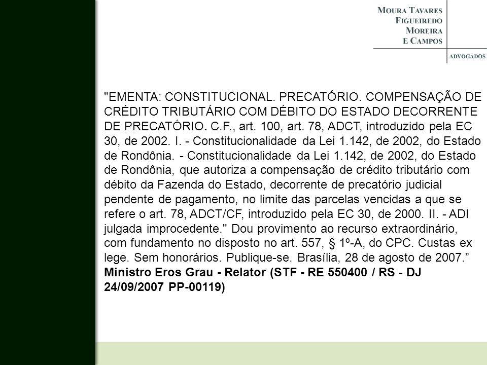 EMENTA: CONSTITUCIONAL. PRECATÓRIO