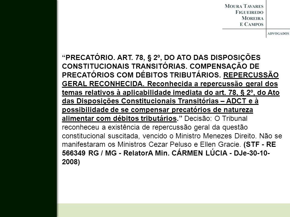 PRECATÓRIO. ART. 78, § 2º, DO ATO DAS DISPOSIÇÕES CONSTITUCIONAIS TRANSITÓRIAS.