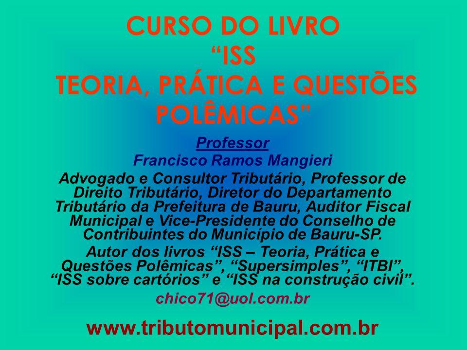 CURSO DO LIVRO ISS TEORIA, PRÁTICA E QUESTÕES POLÊMICAS
