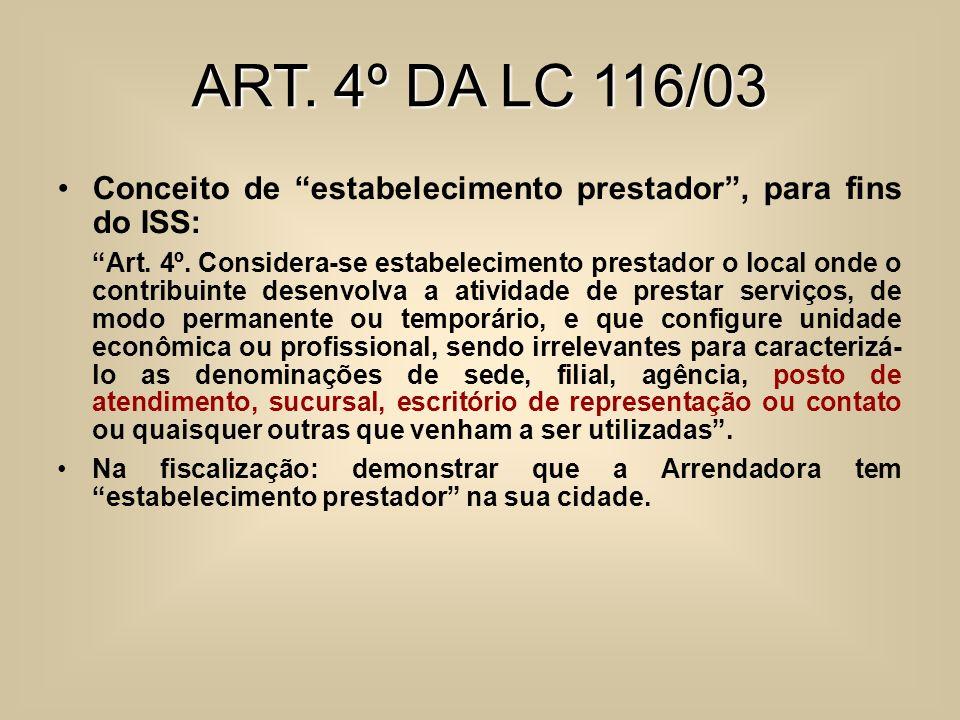 ART. 4º DA LC 116/03 Conceito de estabelecimento prestador , para fins do ISS: