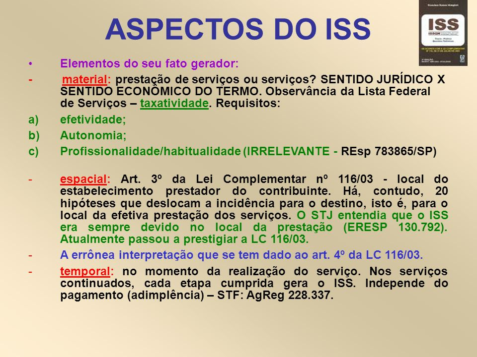 ASPECTOS DO ISS Elementos do seu fato gerador: