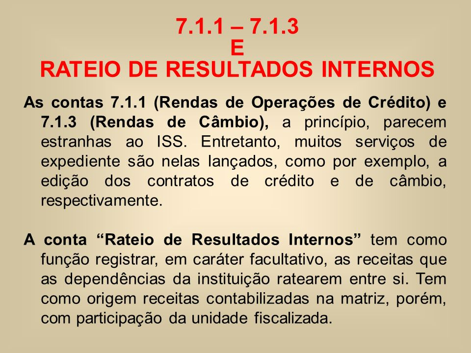 7.1.1 – 7.1.3 E RATEIO DE RESULTADOS INTERNOS