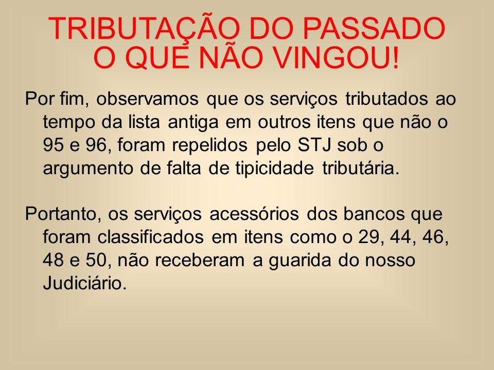 TRIBUTAÇÃO DO PASSADO O QUE NÃO VINGOU!