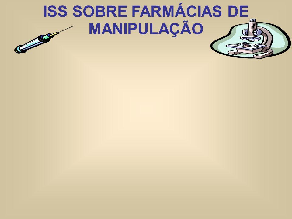 ISS SOBRE FARMÁCIAS DE MANIPULAÇÃO