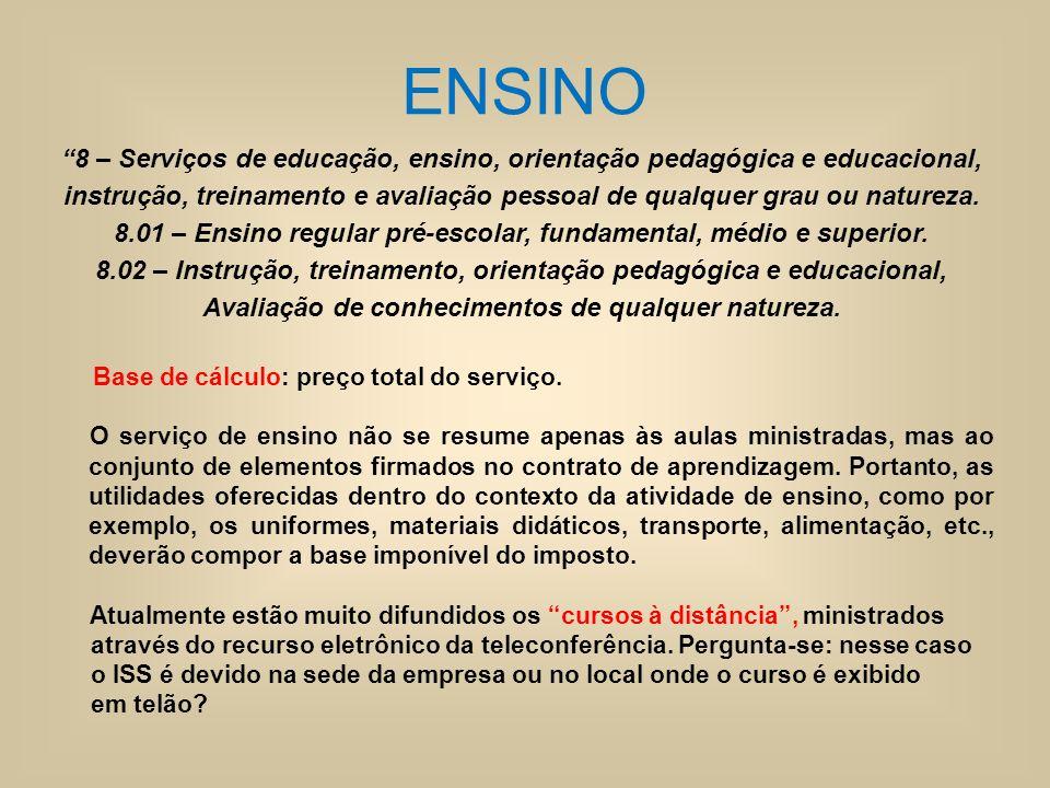 ENSINO 8 – Serviços de educação, ensino, orientação pedagógica e educacional,