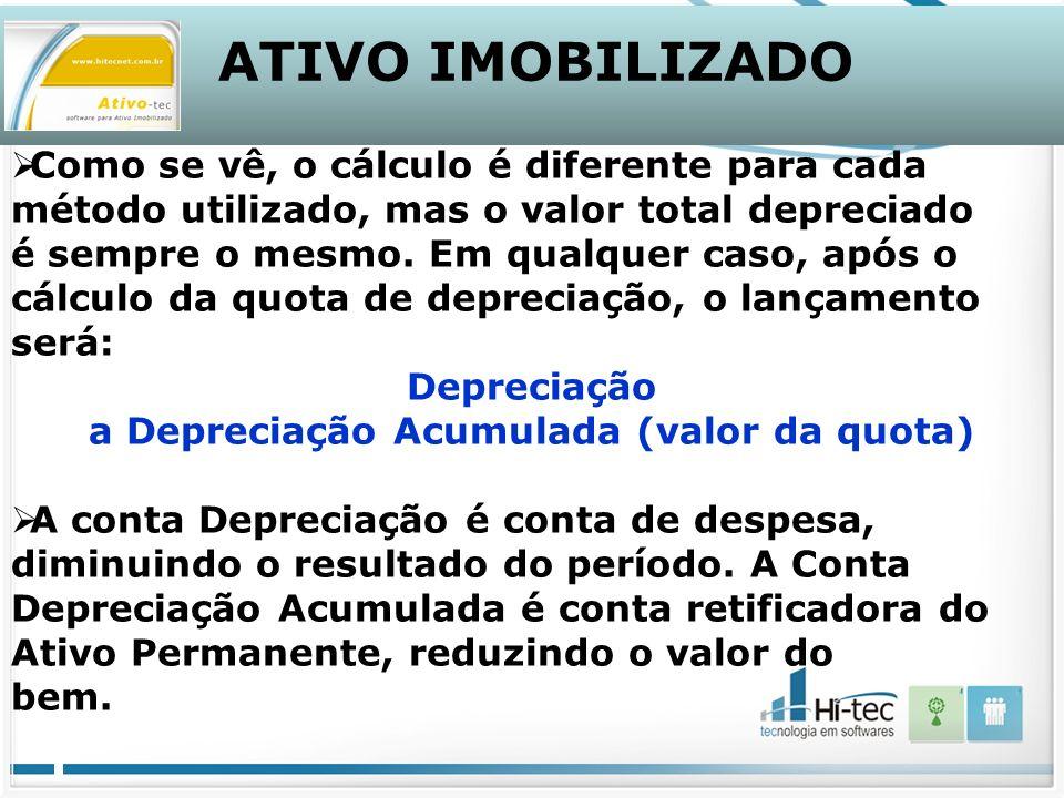 a Depreciação Acumulada (valor da quota)