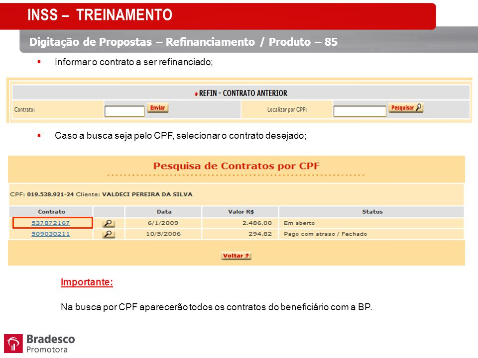 INSS – TREINAMENTO Digitação de Propostas – Refinanciamento / Produto – 85. Informar o contrato a ser refinanciado;