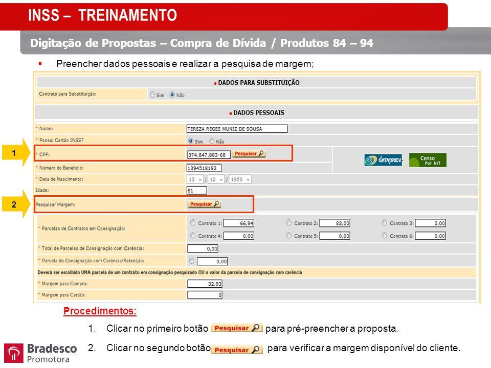 INSS – TREINAMENTO Digitação de Propostas – Compra de Dívida / Produtos 84 – 94. Preencher dados pessoais e realizar a pesquisa de margem;