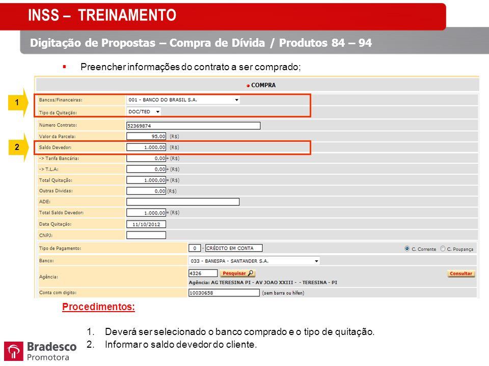 INSS – TREINAMENTO Preencher informações do contrato a ser comprado; Procedimentos: Deverá ser selecionado o banco comprado e o tipo de quitação.