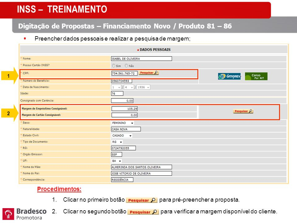 INSS – TREINAMENTO Digitação de Propostas – Financiamento Novo / Produto 81 – 86. Preencher dados pessoais e realizar a pesquisa de margem;